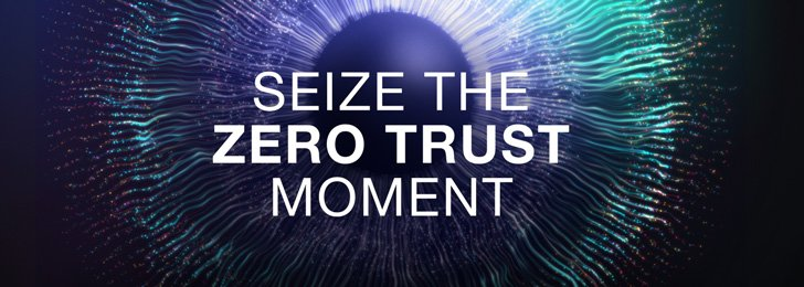Zscaler Advances Zero Trust Security for the Digital Business Disrupting Decades of Legacy IT Security and Networking Models