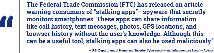 DHS quote about stalkerware on mobile devices